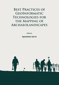 Best Practices of GeoInformatic Technologies for the Mapping of Archaeolandscapes. Sarris, A. (ed)
