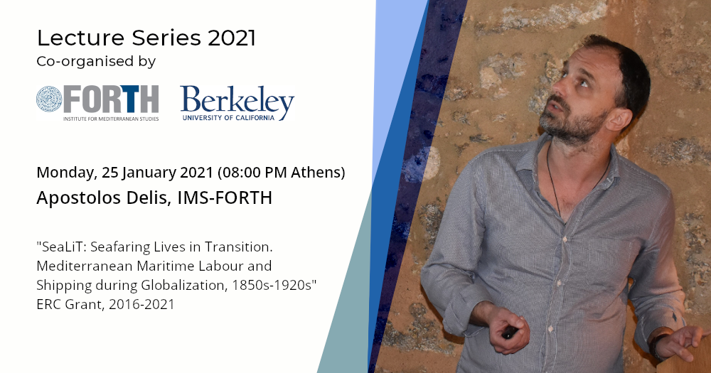 "Zoom Lecture by Apostolos Delis with the topic ""SeaLiT: Seafaring Lives in Transition. Mediterranean Maritime Labour and Shipping during Globalization, 1850s-1920s"""