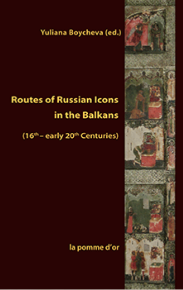 Routes of Russian Icons in Greece and the Balkans (16th – 20th c.)