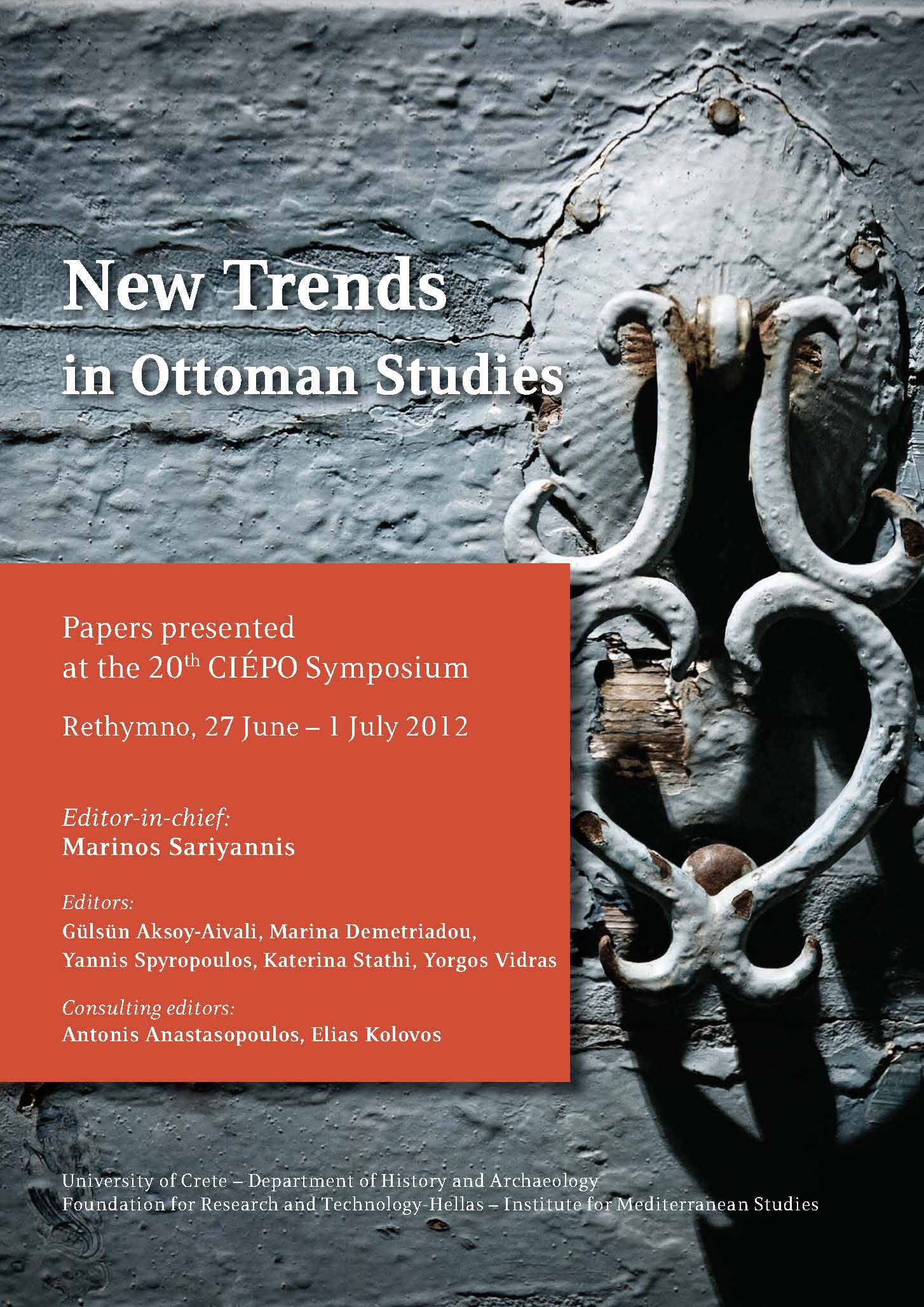New Trends in Ottoman Studies: Papers presented at the 20th CIÉPO Symposium, Rethymno, 27 June–1 July 2012